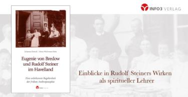 Johannes Kiersch, Almut Wichmann Erlen: Eugenie von Bredow und Rudolf Steiner im Havelland. Info3 Verlag 2018