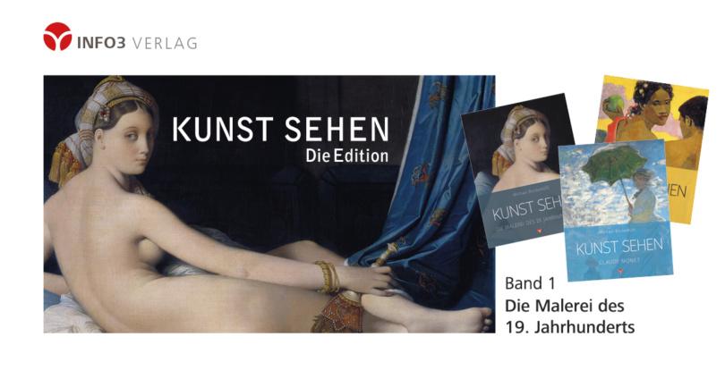 Michael Bockemühl: Reihe Kunst sehen, Band 1 - Die Malerei des 19. Jahrhunderts, Info3 Verlag 2018