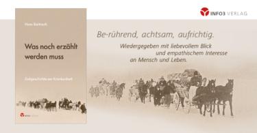 Hans Bartosch: Was noch erzählt werden muss. Info3 Verlag 2018