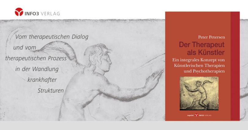 Peter Petersen: Der Therapeut als Künstler. © Info3 Verlag 2018