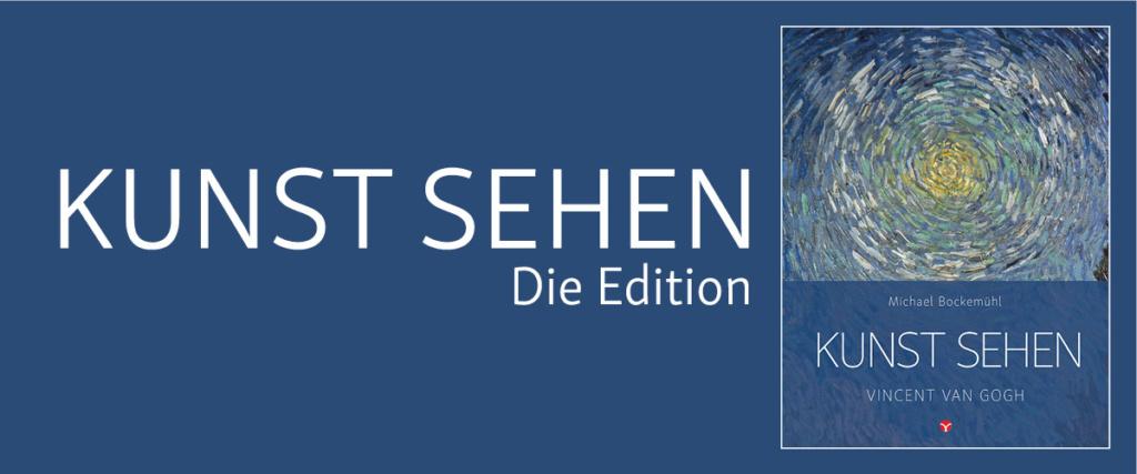 Vincent van Gogh. Edition Kunst sehen, Band 4. © Info3 Verlag 2018