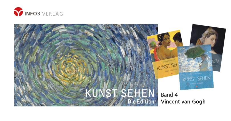 Michael Bockemühl: Reihe Kunst sehen, Band 4 - Vincent van Gogh, Info3 Verlag 2018
