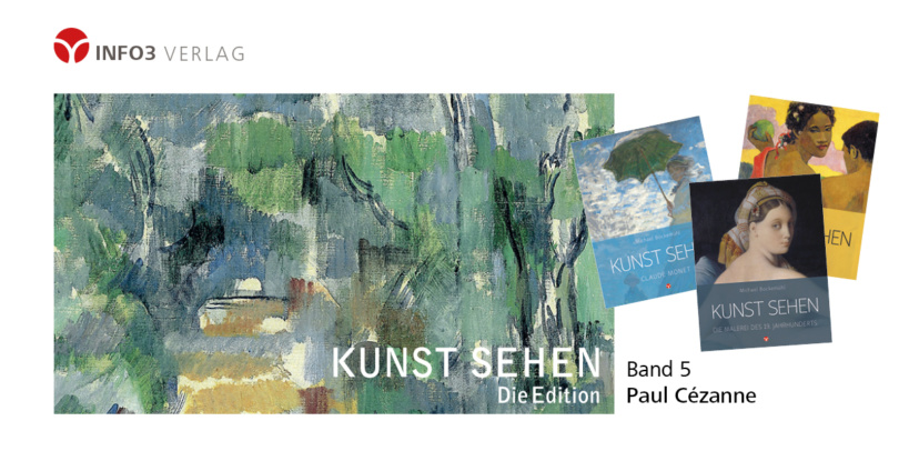 Michael Bockemühl: Reihe Kunst sehen, Band 5 - Paul Cézanne, Info3 Verlag 2018