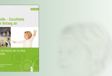Eurythmie in der Praxis. © Info3 Verlag