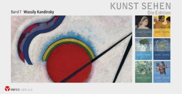Michael Bockemühl: Wassily Kandinsky. Edition Kunst sehen, Band 7. © Info3 Verlag