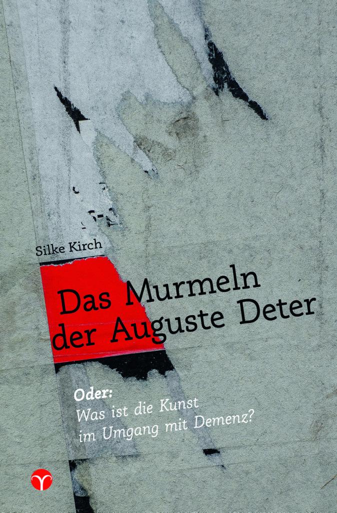 Silke Kirch: Das Murmeln der Auguste Deter. Info3 Verlag