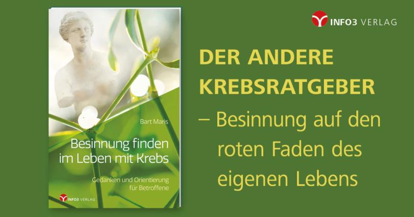 Bart Maris: Besinnung finden im Leben mit Krebs. © Info3 Verlag
