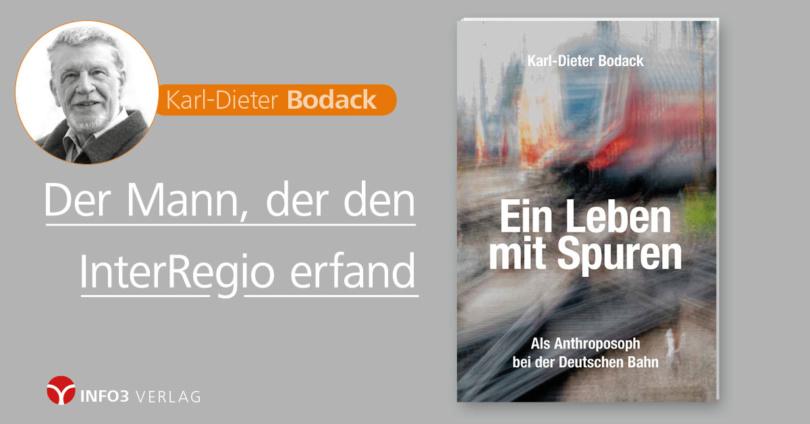 Karl-Dieter Bodack: Ein Leben mit Spuren. © Info3 Verlag