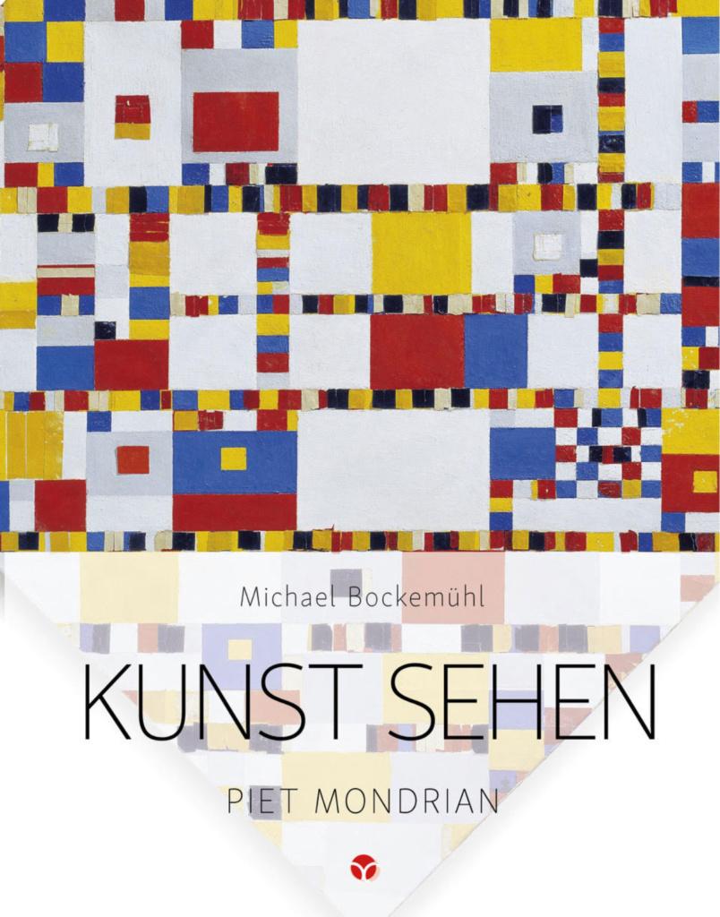 Michael Bockemühl: Edition Kunst sehen - Piet Mondrian. © Info3 Verlag