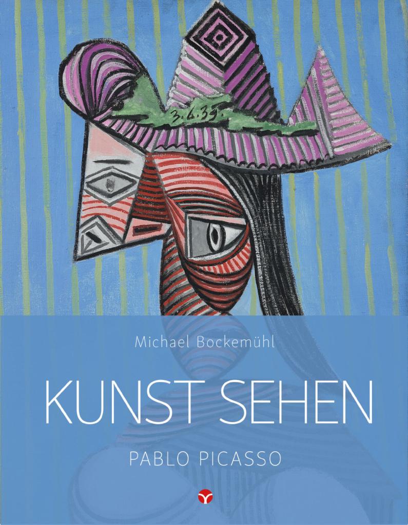 Pablo Picasso - Michael Bockemühl: Edition Kunst sehen, Band 6. © Info3 Verlag