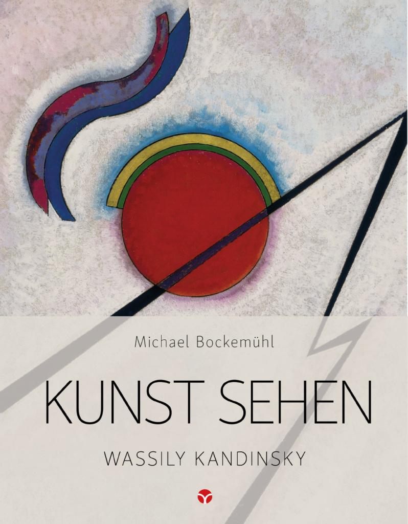 Wassily Kandinsky - Michael Bockemühl:  Edition Kunst sehen, Band 7. © Info3 Verlag