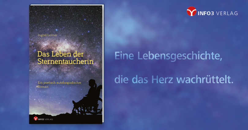 Ingrid Leitner: Das Leben der Sternentaucherin. © Info3 Verlag