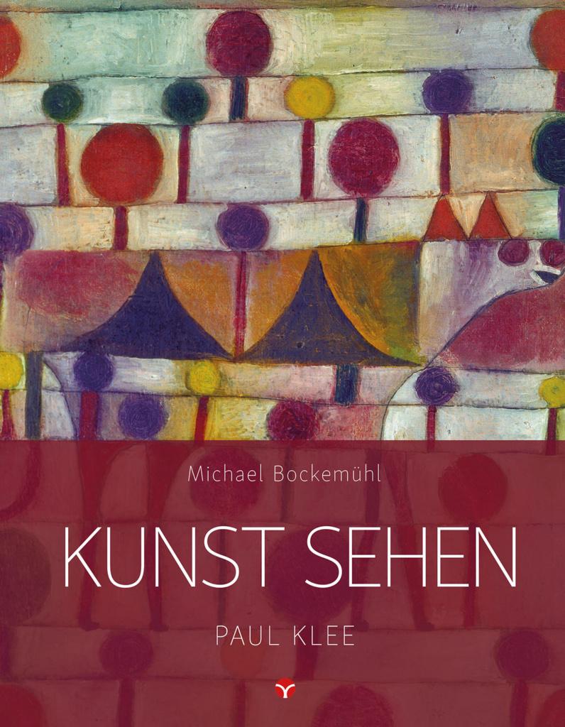 Paul Klee - Michael Bockemühl: Edition Kunst sehen, Band 10. © Info3 Verlag